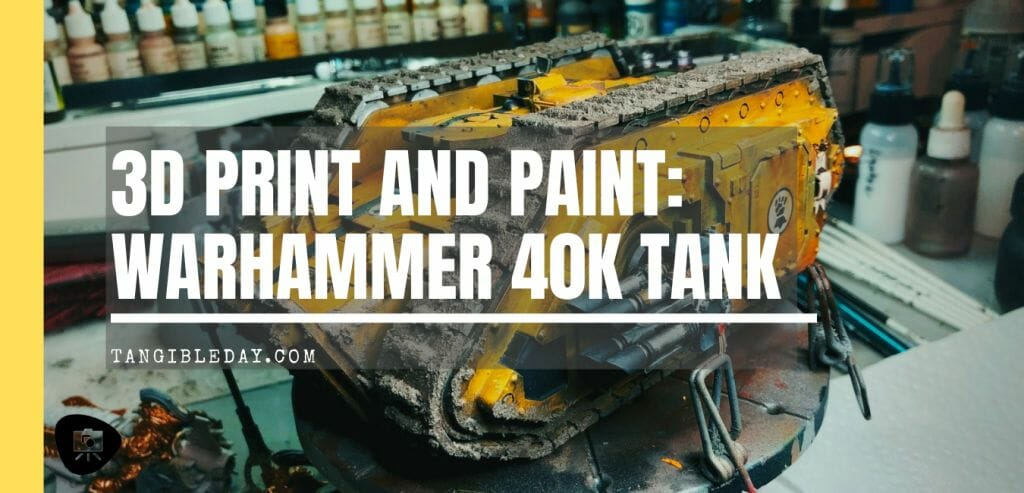 3d print games workshop forgeworld 40k tank - how to print and paint in 13 steps forgeworld 40k