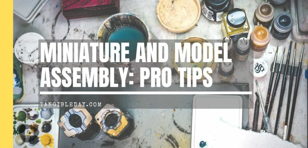 30 Miniature and Model Assembly Tips: How to Assemble Wargaming and Tabletop Game Models