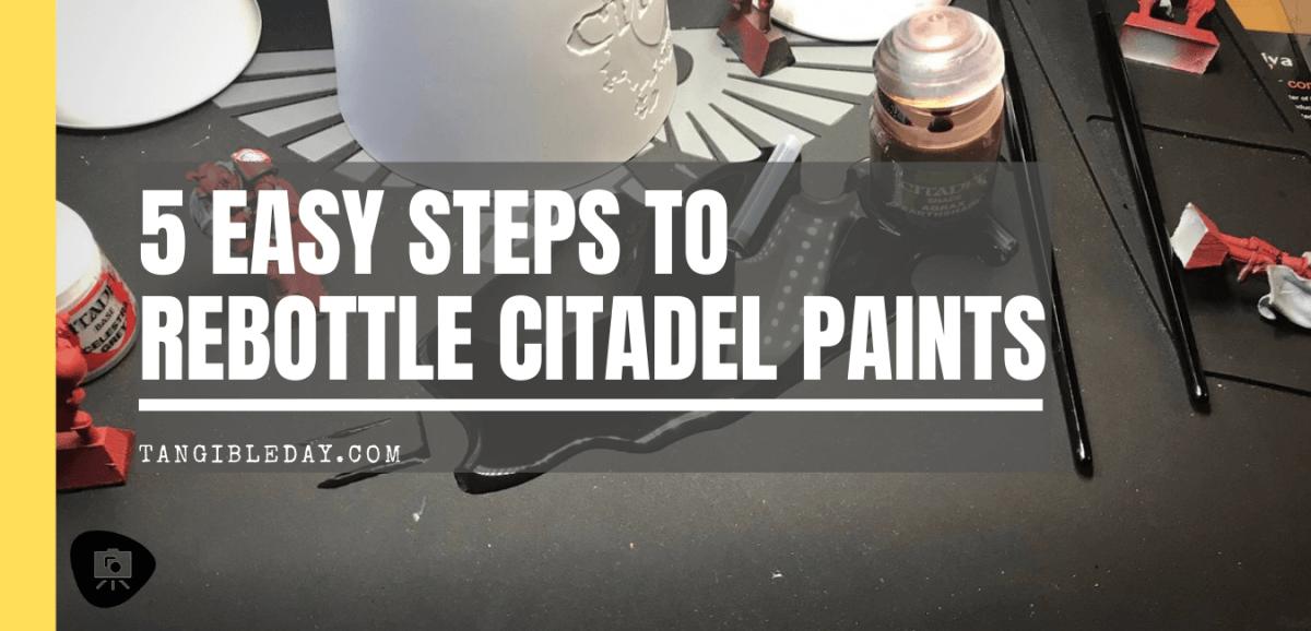 Spilling GW Paints_ 5 Easy Steps to Re-Bottle Your Citadel Paints - How to Decant Citadel Games Workshop Paint Pots into Dropper Bottles