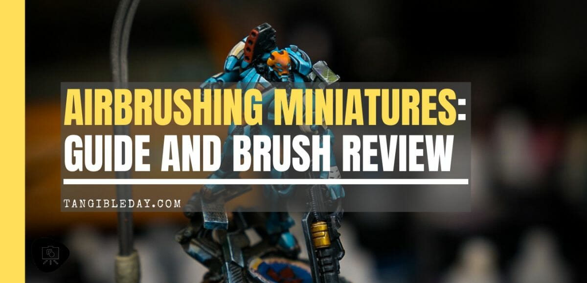 Complete guide to airbrushing miniatures - guide to airbrushes for painting miniatures - buying guide for airbrushes for miniature and model painting - airbrushing wargaming models guide