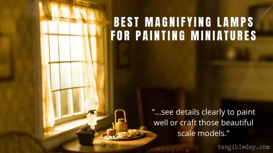 Best desk lamps for painting and crafting miniatures and scale models - best magnifying lamps for miniature painting -  modeling hobby lamps