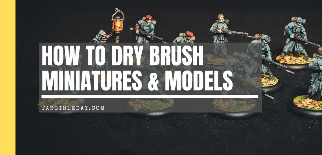 How to dry brush miniatures and models - best brush for drybrushing miniatures - tutorial dry brushing minis