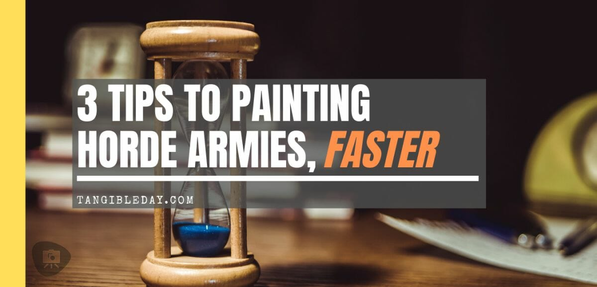 3 tips to paint horde armies faster - speeding painting large numbers of models and miniatures