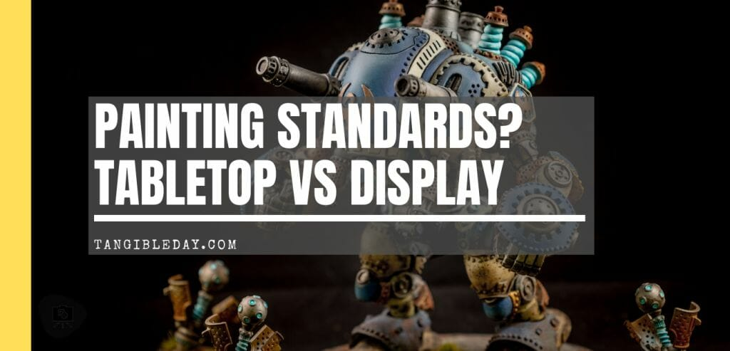 Miniature painting standards: tabletop versus display quality painting - criteria for judging