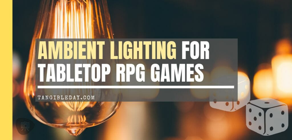 Ambient lighting for tabletop rpg gaming - Best ambient lights and lamps for gaming - immersive lights for dungeon and dragons D&D