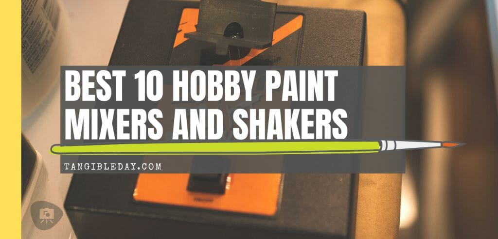 best model paint shaker and mixer for miniatures and models - hobby paint shakers and mixers - recommended alternatives to DIY paint shakers