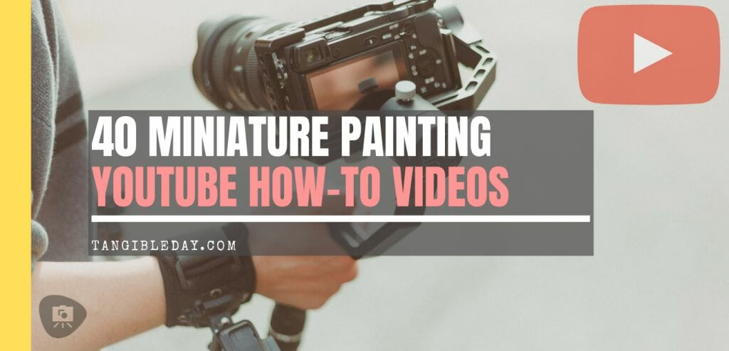 40 miniature painting youtube how to videos - best miniature painting tutorial videos online - links to youtubes