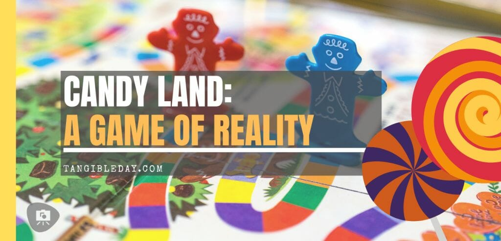 Candy Land - a Game of Reality - Kids and Adults Life
