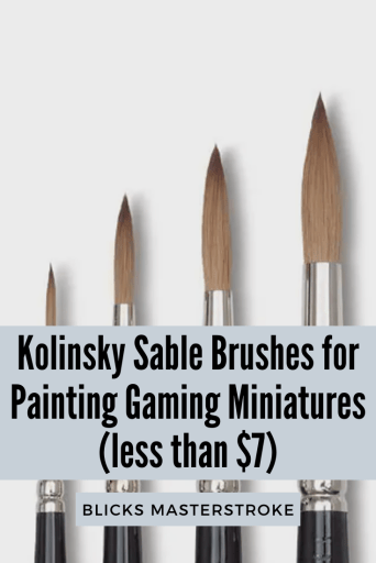Best Alternative to Winsor & Newton Series 7 Brushes for Painting Miniatures - cheap sable kolinsky sable brushes for painting miniatures - good budget brushes for painting miniatures - blick masterstroke brush for model paint