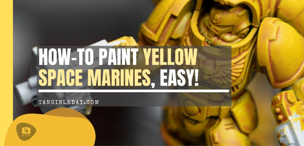 How to paint yellow space marines - paint yellow miniatures tutorial - fast yellow painting models
