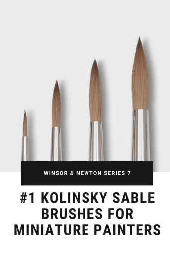 Best Brushes for Painting Miniatures and Models - For Warhammer 40k, 28mm scale models, and other tabletop wargames - Winsor and Newton Series 7 Kolinsky Sable brushes - recommended brush for painting miniatures and models - best starter brushes for painting miniatures