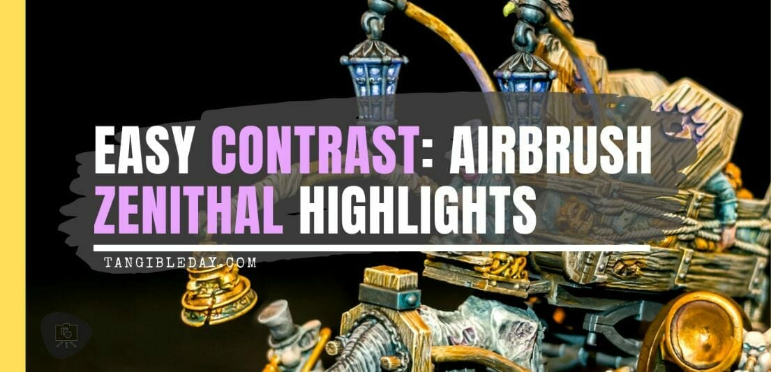 How to use an airbrush to paint zenithal highlights and shadows. Airbrush zenithal highlights on models and miniatures. Painting miniatures with an airbrush for fast, easy contrast. Tutorial for spraying zenithal highlights, a trick for speed painting. Miniature painting tricks, tips and tutorials.