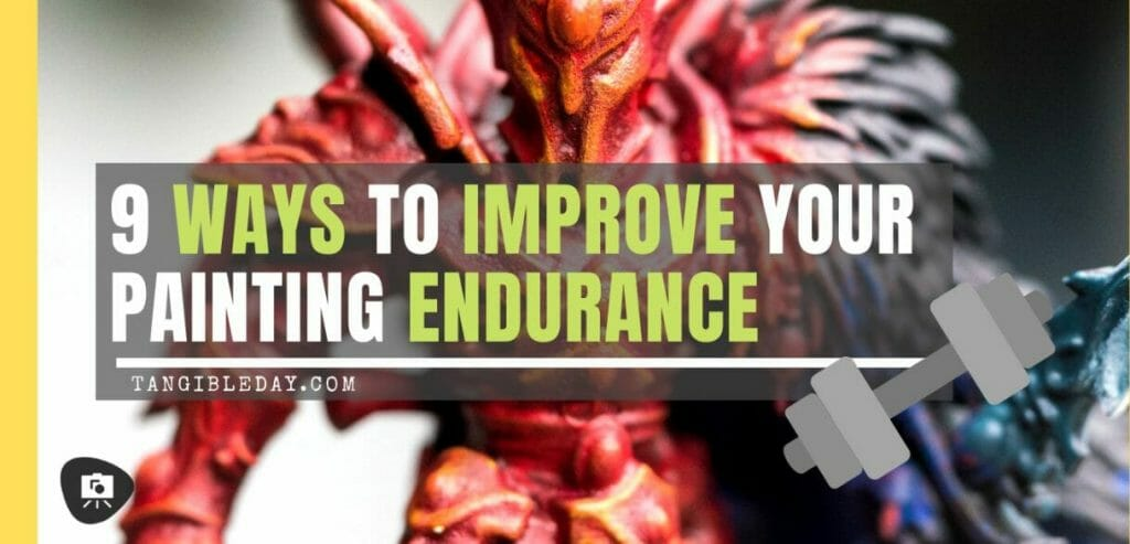 9 ways to improve your miniature painting endurance - boost your energy with these 9 tips for painting miniatures - need more energy to paint miniatures and models - improve your miniature and model painting endurance and enjoy the hobby more. Check out these tips!