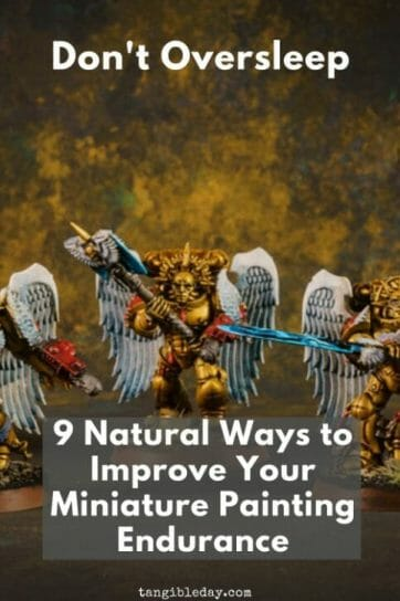9 ways to improve your miniature painting endurance - boost your energy with these 9 tips for painting miniatures - need more energy to paint miniatures and models - improve your miniature and model painting endurance and enjoy the hobby more - don't oversleep - Check out these tips!