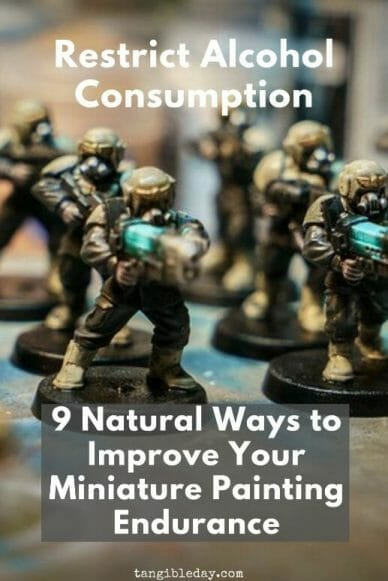 9 ways to improve your miniature painting endurance - boost your energy with these 9 tips for painting miniatures - need more energy to paint miniatures and models - improve your miniature and model painting endurance and enjoy the hobby more - restrict alcohol - Check out these tips!