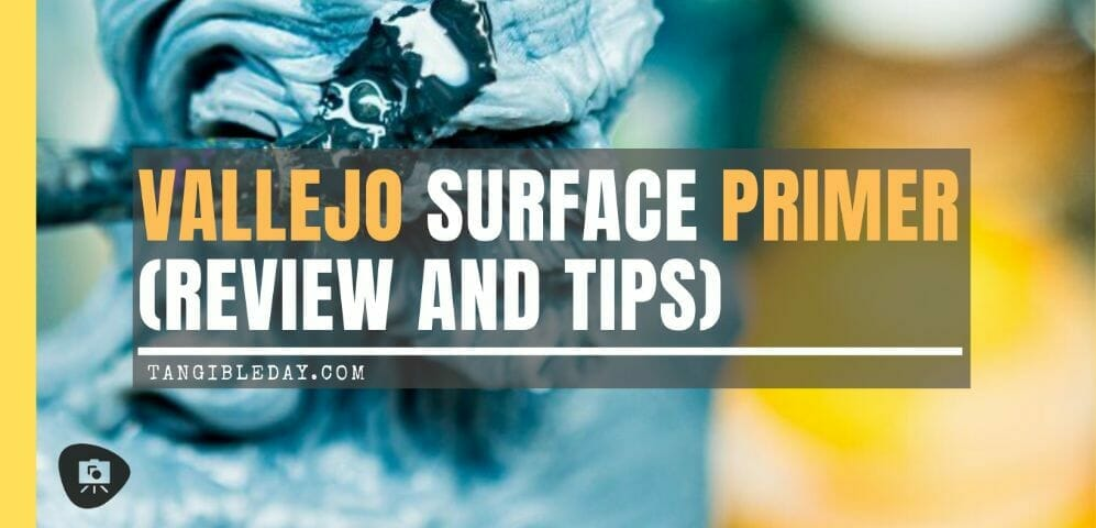 Vallejo surface primer review - Is Vallejo primer good? – Review of Vallejo Surface Primer – apply Vallejo primer with brush or airbrush – how to apply Vallejo surface primer – why use Vallejo surface primer – Vallejo surface primer for painting miniatures and models – Vallejo primer for priming miniatures review