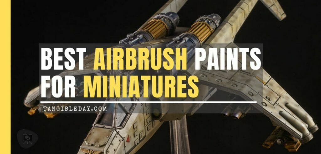 Best airbrush paint for miniatures and models – airbrush paints for models – miniature airbrush paint – review airbrush paint sets for models – citadel airbrush paint – best airbrush paints for miniatures banner