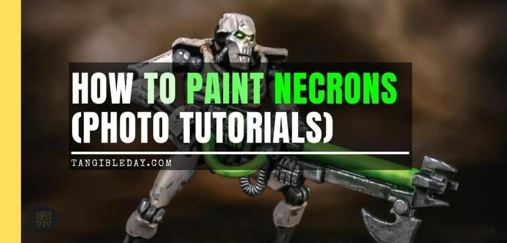 How to paint necrons simple easy fast - tutorial for painting necrons - necron paint schemes - necron color scheme - green dark grimdark color scheme - how do you all paint necrons how do you paint new necrons are necrons easy to paint - banner