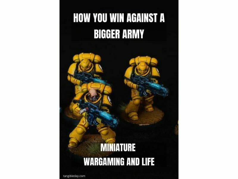 How to beat a bigger army with a smaller force - business wargaming - miniature wargaming strategy - principles for winning against bad odds - wargaming strategy for victory - miniature tabletop gaming - how to win against a larger army - Space marines 40k imperial fists