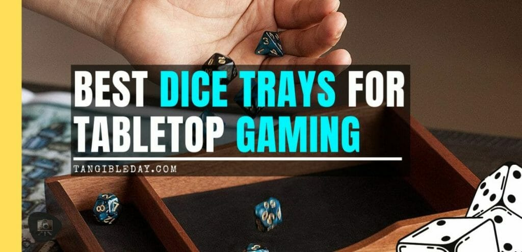 13 Cool Dice Trays for Tabletop Games – best dice trays for wargaming – Warhammer dice tray and storage – best dice tray for Warhammer 40k and miniature games – boardgame dice tray – best dice trays – dice trays for dungeons and dragons, D&D, and roleplaying games (RPG) – banner