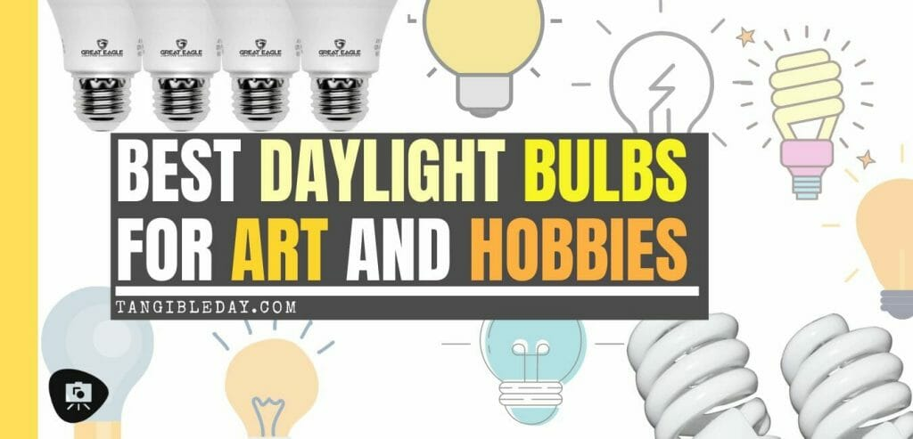 Best Daylight Bulbs for Art and Hobbies (Key Guide and Tips) - best bulbs for artists and painters - best daylight bulbs for painting and artists - information about daylight bulbs and proper lighting for art and hobbies - article banner