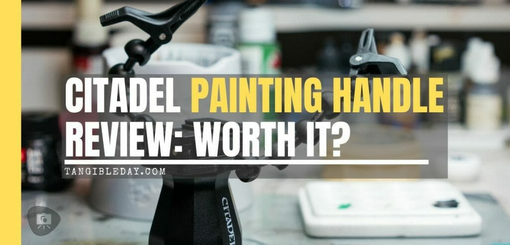 Citadel painting handle review worth it? - full review MK2 citadel painting handle review - model painting handle and grips for miniatures - is the citadel painting handle worth it? Review Citadel Painting handle XL and assembly handle - banner