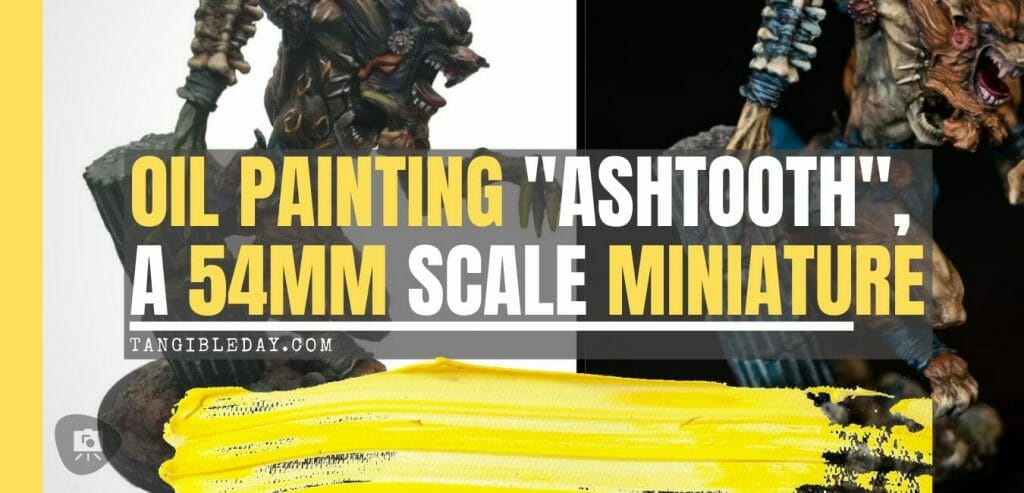 How to paint miniatures with oil paints - painting ashtooth with oil paints - oil painting a 54mm scale model - painting miniatures and models with oil colors - Judgement Miniatures - painting resin miniature with oil paint - banner title blog