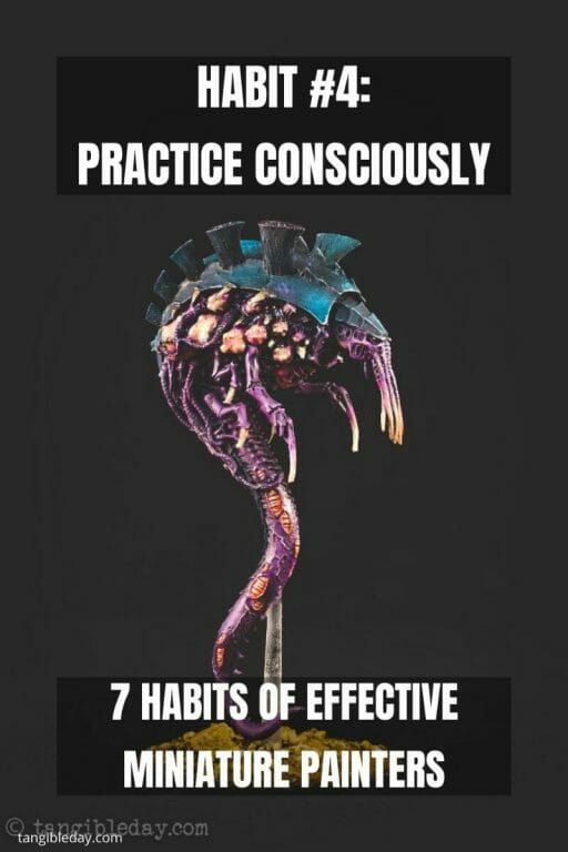 7 Habits of Effective Miniature Painters - how to improve painting miniatures – paint miniatures better – how to do miniature painting – how to get better at painting miniatures – habits to be a successful miniature painter - practice consciously
