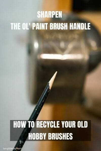 10 Great Ways to Recycle Old Hobby Paint Brushes - Ideas for recycling old brushes - reuse old brushes - recycle paint brushes - ideas to recycle hobby brushes - You can sharpen the brush handle with a pencil sharpener - check it out