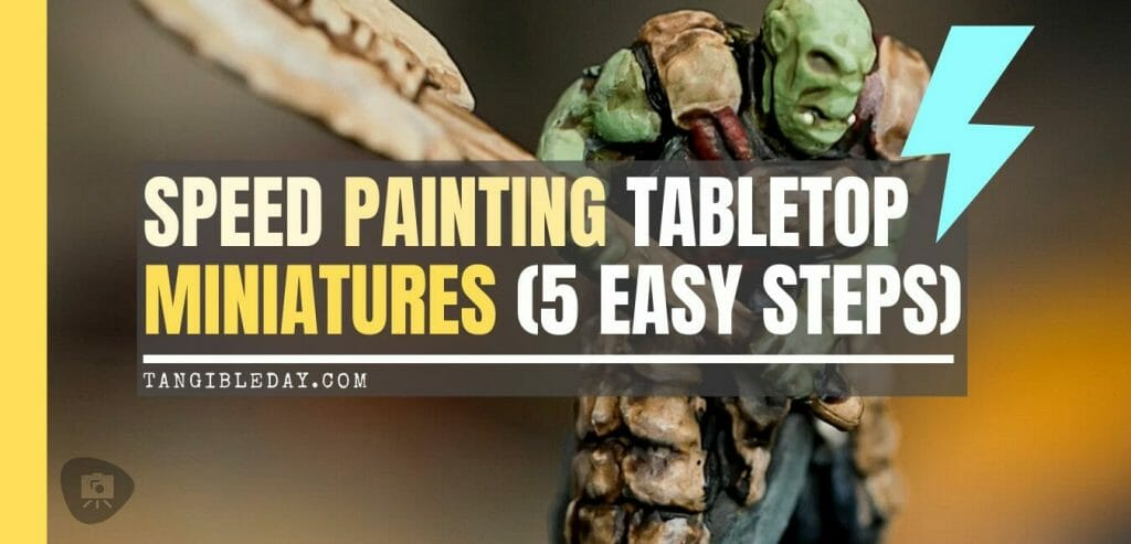 Speed painting tabletop miniatures - How to speed paint RPG miniatures and models - painting bulk dnd miniatures - how to paint models faster for tabletop games - 5 easy steps for painting miniatures fast - banner