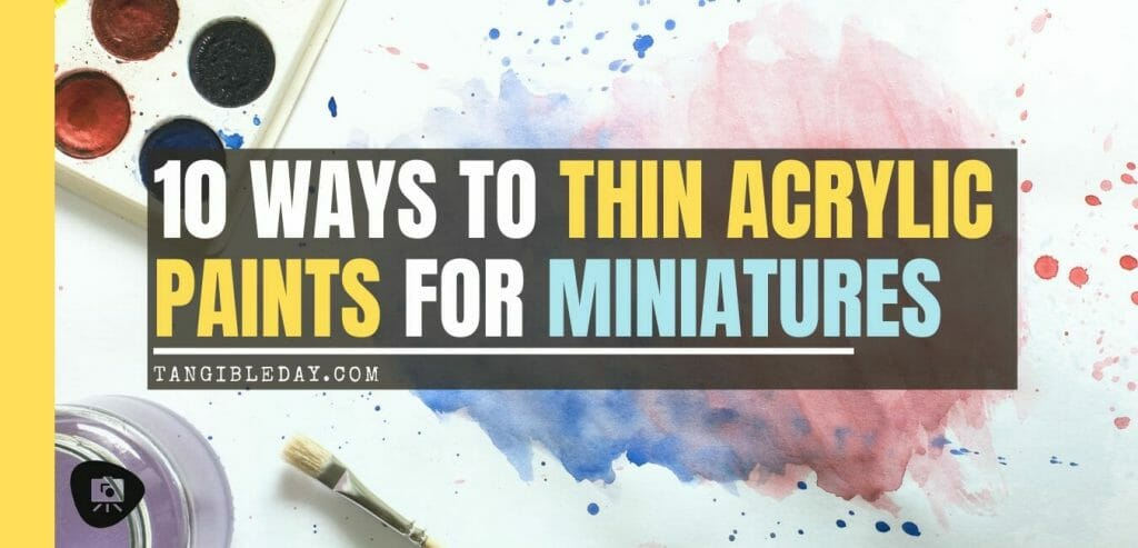How to thin paints for miniatures - ways to thin acrylic model paints - thinning paints for painting miniatures - how to thin your paints for miniatures and models - why thin paints for painting miniatures - why to thin acrylic paint for painting miniatures - hobby paint thinning mediums - banner