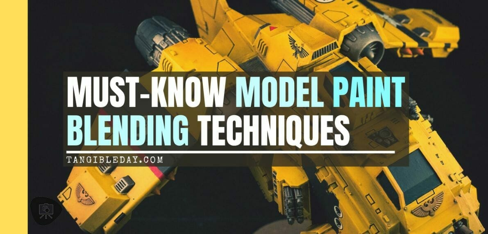 8 Must-Know Paint Blending Techniques for Miniatures - model paint blending - how to blend miniature paint - how to paint models with acrylic paints - techniques for painting miniatures - cover