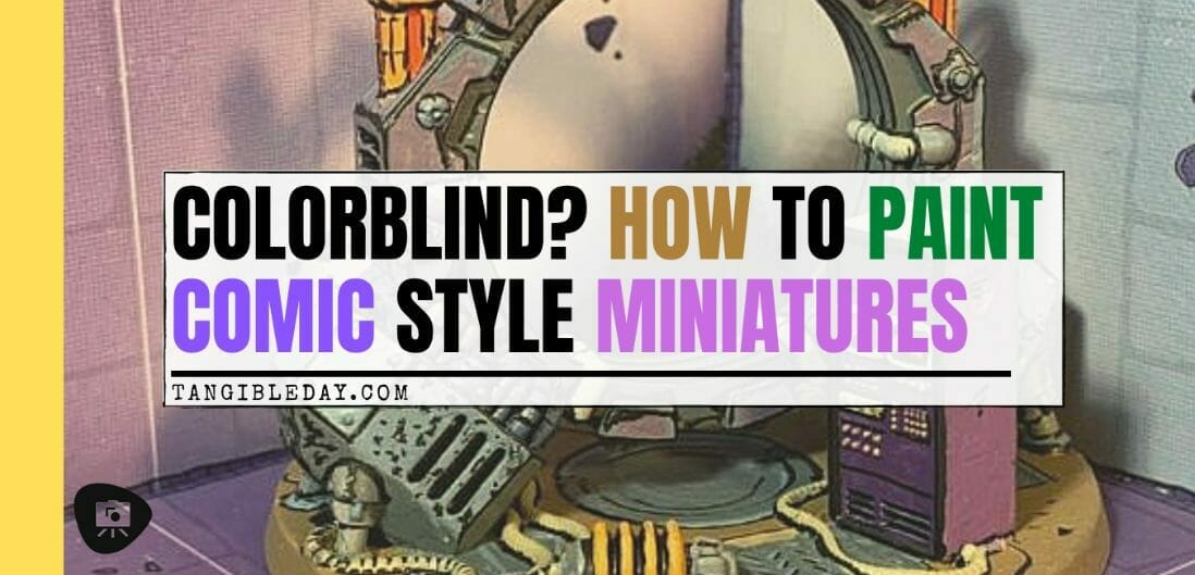 Painting comic book miniatures - how to paint comic style miniatures - cel shaded miniature painting – how to paint cel shaded miniature – cell shaded miniature painting – miniature painting styles – how to paint cell shaded – borderlands miniature painting style – comic style painting - banner