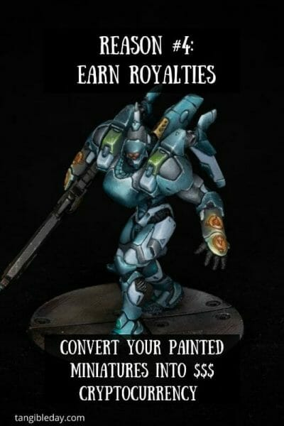 5 Reasons Miniature Painters Should Convert Their Miniatures into NFT Cryptocurrency – how to make money with your miniature paintings – cryptocurrency hobby – painting miniatures and non-fungible tokens – trading miniatures and models – hobby cash with cryptocurrency with miniatures - earn royalties
