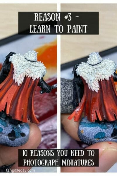 10 reasons you need to photograph your painted miniatures - miniature photography reasons – why miniature photography – why photograph miniatures – reasons for miniatures – take miniature photos - learn to paint better with images