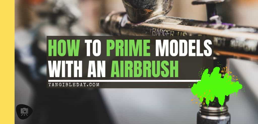 How to prime miniatures with an airbrush - how to airbrush primer on miniatures and models - priming miniatures with an airbrush - tips for priming miniatures with an airbrush - banner