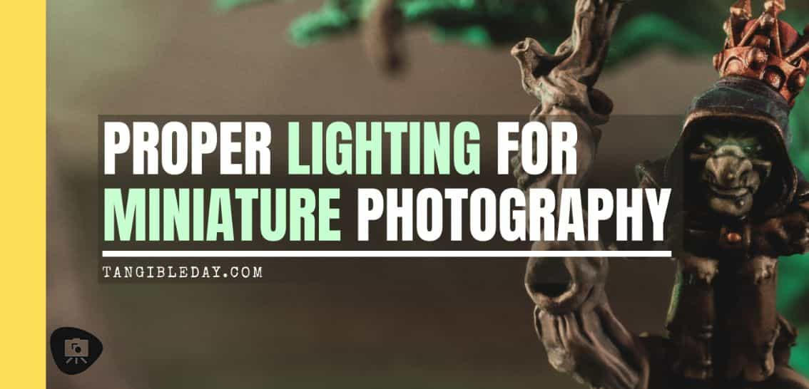 Lighting Guide for Miniature Photography (Reference and Tips) - proper lighting for miniature photography - banner