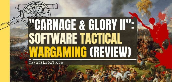 Best historical wargame for tabletop gamers - Carnage and Glory II miniature tabletop wargame - tactical miniature wargaming - best historical miniature wargame - Carnage and Glory Gameplay Review - banner