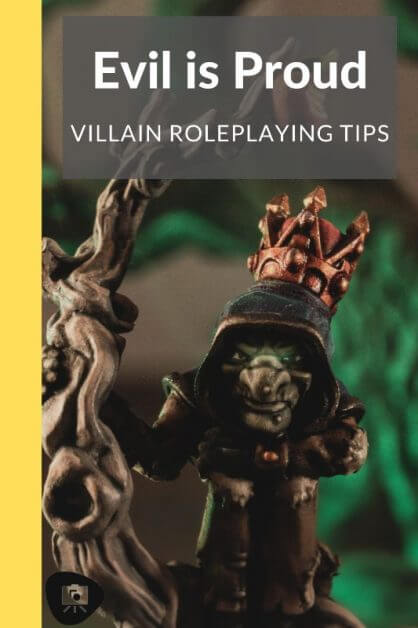 How to GM a Fun Villain: No Such Thing as An Evil Genius (RPG Tips) -how to roleplay an evil character - rp tips - how to roleplay mean characters - Your Villain Should Be Proud