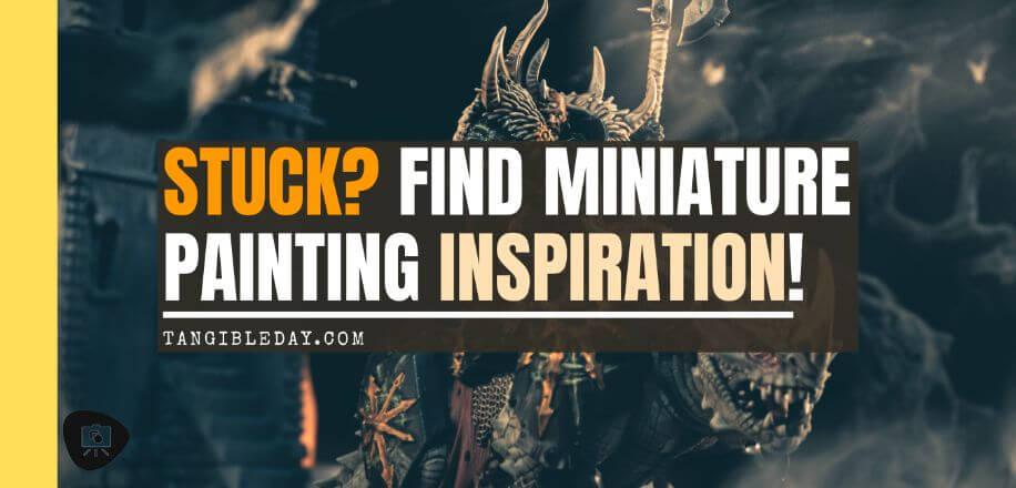 Finding miniature painting inspiration - burned out painting - painting miniature motivation - painting motivation - banner