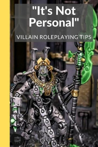 """How to GM a Fun Villain: No Such Thing as An Evil Genius (RPG Tips) -how to roleplay an evil character - rp tips - how to roleplay mean characters - """"It Isn't Personal"""""""