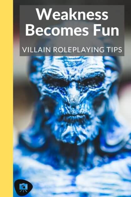 How to GM a Fun Villain: No Such Thing as An Evil Genius (RPG Tips) -how to roleplay an evil character - rp tips - how to roleplay mean characters - Use Weakness as a Fun Point of Player Engagement