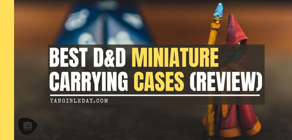 11 Best D&D Miniature Carrying Cases and Storage Options - best carrying cases for rpg miniatures - dnd miniature carry cases - banner