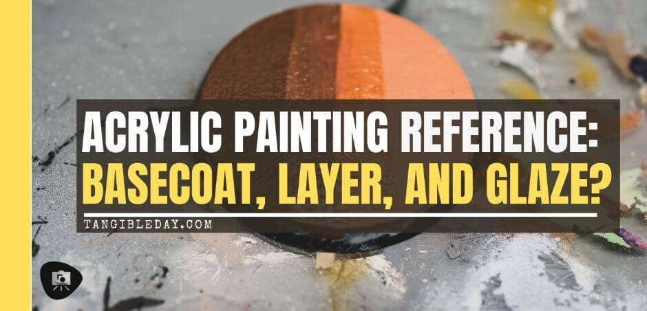 Acrylic painting guide for miniatures - basecoat layer glaze what's the difference - how to use acrylic paints with miniatures - basecoating, layering, and glazing - banner