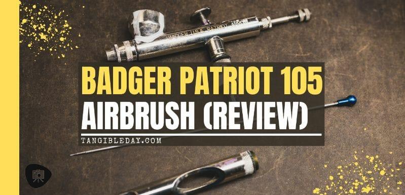 Badger Patriot 105 Airbrush Review (Full User Experience) - badger patriot 105 review - patriot airbrush review - Badger airbrush review for miniature painting - banner