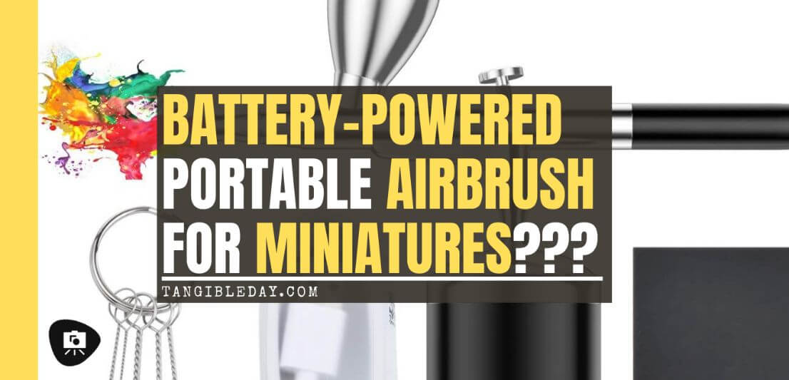 Is a Portable Airbrush Any Good for Painting Miniatures? (Review and Commentary) - portable airbrush for miniatures - best cordless airbrush - battery powered airbrush - mini-compressor for traveling with an airbrush - banner