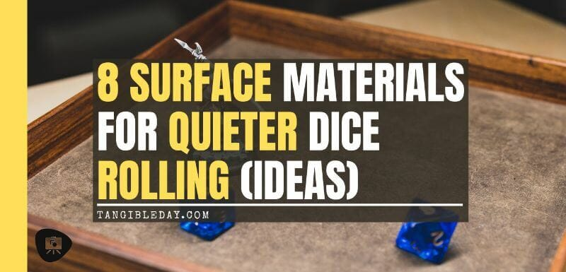Best Dice Rolling Surface Materials for Quieter Dice Trays (Ideas) - best dice rolling material - dice tray material ideas - dampening materials for dice trays - banner