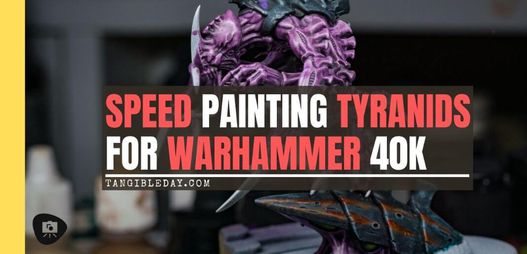 speed painting tyranids - how to speed paint tyranid armies for warhammer 40k - banner