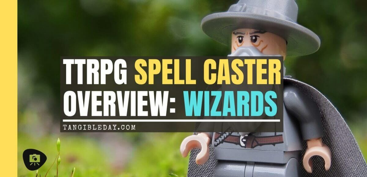 Spell Casters with Attitude: Wizards (RPG Tips) - overview of the TTRPG wizard class - how to play a wizard rpg - banner