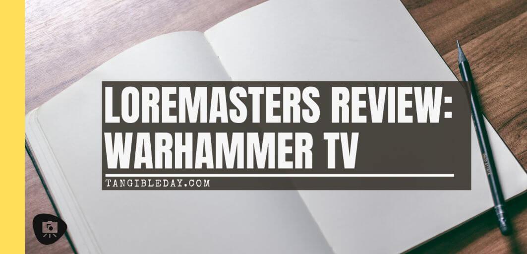 Is Loremasters on Warhammer TV Worth Watching? - banner image